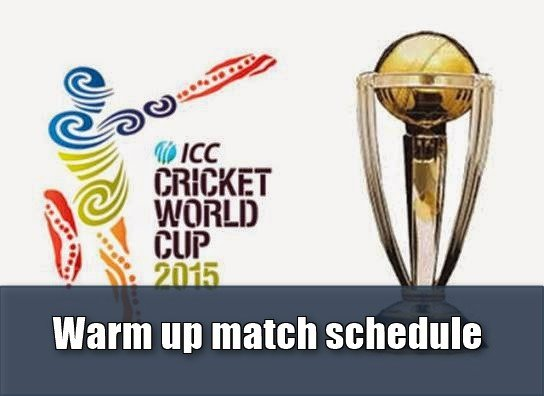 cricket world cup 2015 schedule warm up matches